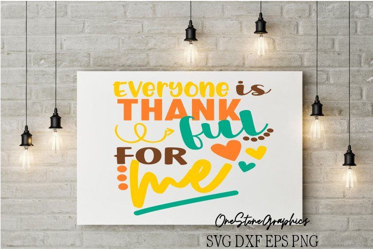 Thanksgiving svg,thankful svg,everyone is thankful for me