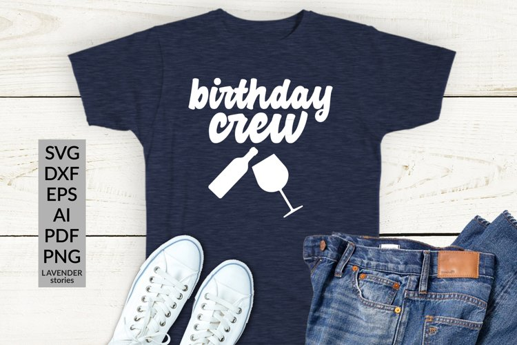Birthday crew - funny birthday shirt SVG cut file example image 1
