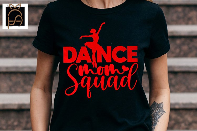 Dance Mom - Dance Mom Squad SVG DXF EPS PNG