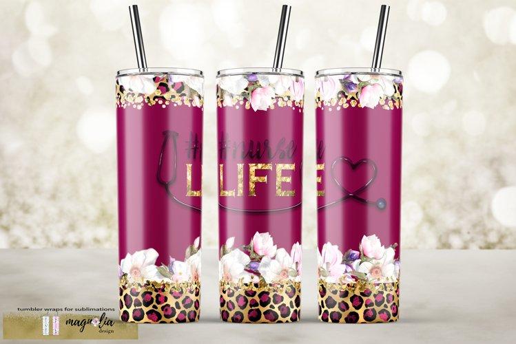 Nurse life burgundy tumbler wrap floral sublimate design png example image 1
