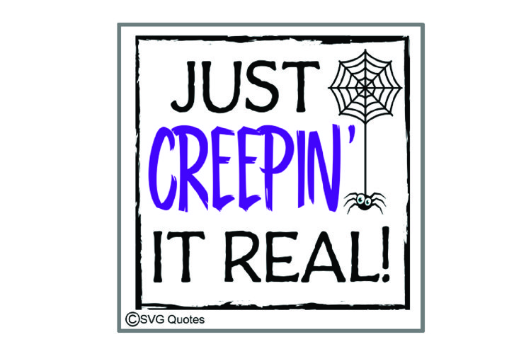 Just Creepin it Real Halloween SVG DXF EPS Cutting File JPG