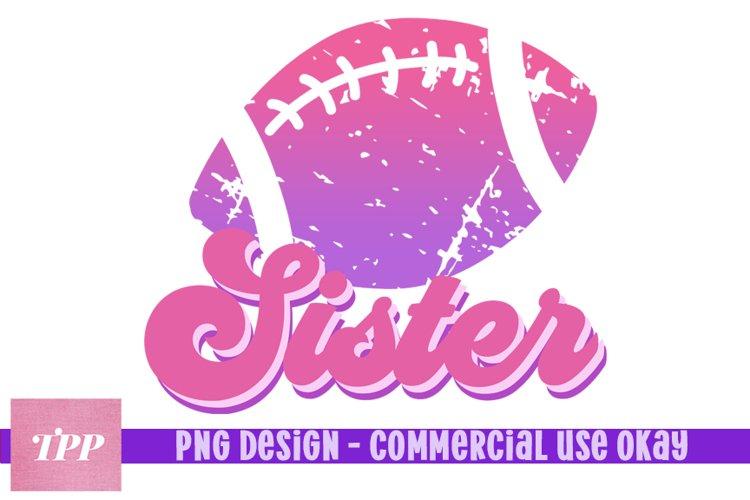 Football Sister png, Football Sublimation Design