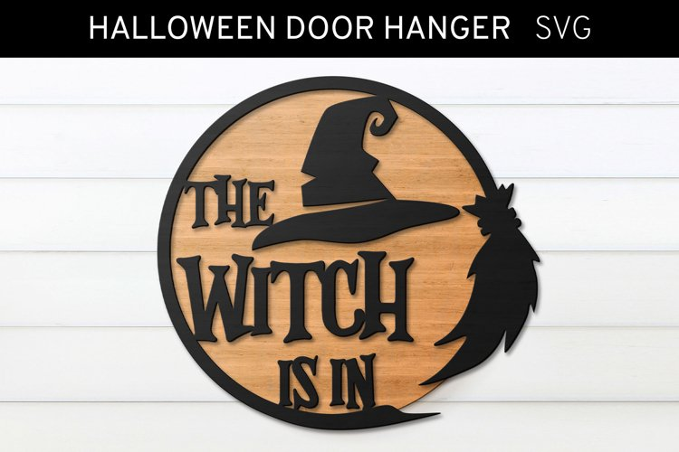 The Witch is in SVG, Halloween SVG, Halloween Laser Cut File