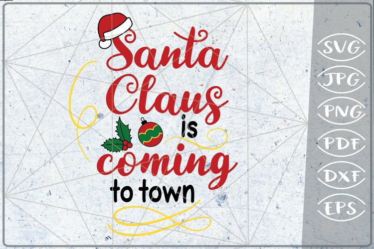 Santa Claus is Coming to Town SVG Merry Christmas File SVG example image 1