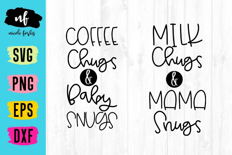 Chugs and Snugs Mommy & Me SVG Cut File