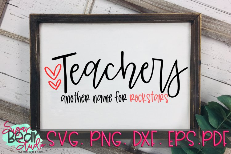 Teachers Another Name For Rockstars - A Teacher SVG example image 1