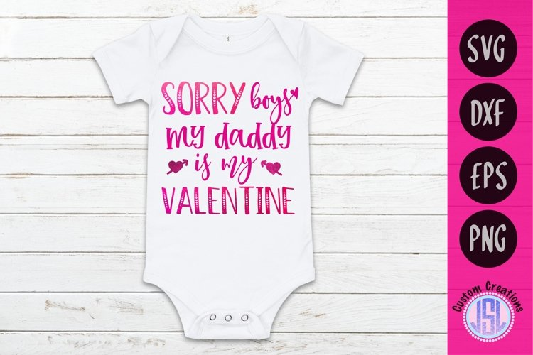 Sorry Boys My Daddy is my Valentine| SVG DXF EPS PNG