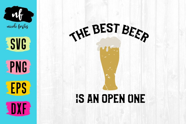 The Best Beer Is An Open One Sign SVG Cut File example image 1