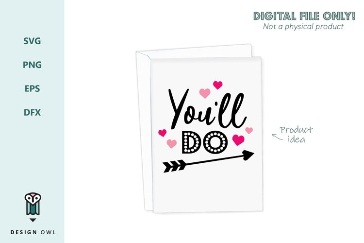 You'll do - Valentines SVG file example 1