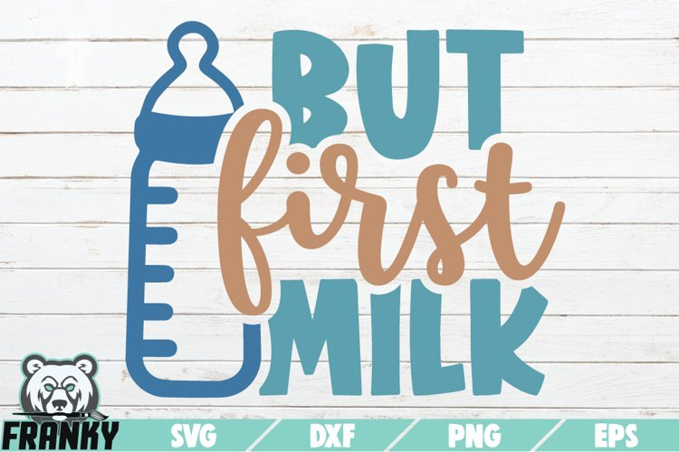 But first milk SVG | Printable Cut file example image 1