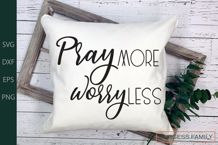 Pray more worry less | Cuttable