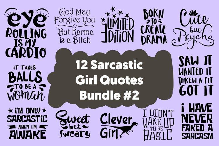 12 Sarcastic Girl Quotes Bundle SVG for Cricut Vector Cut