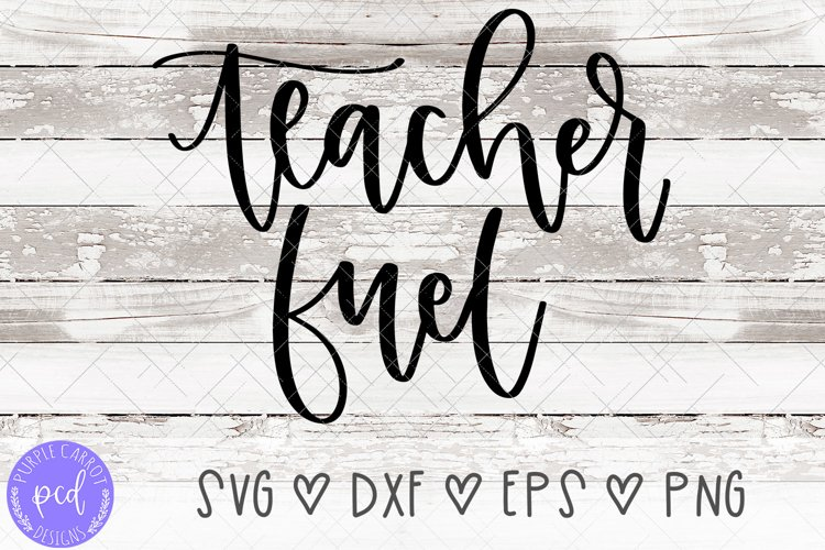 Teacher Fuel Hand-Lettered Cut File example image 1