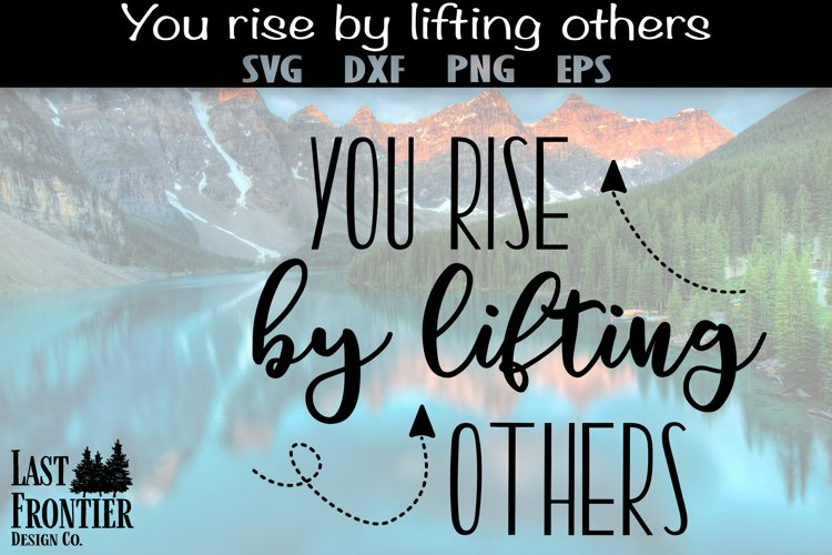 You Rise by lifting others example image 1