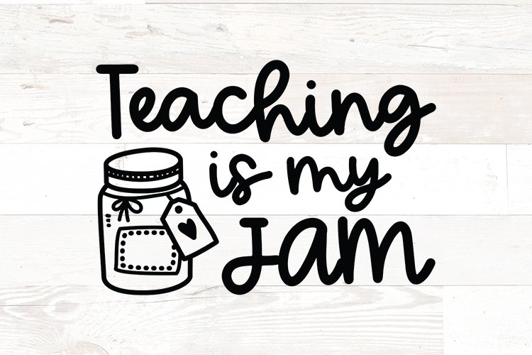 Teaching is my jam - Teacher svg png quotes