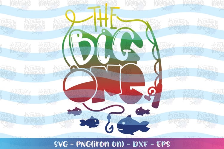 Birthday svg The big One svg One year old Fishing theme example image 1