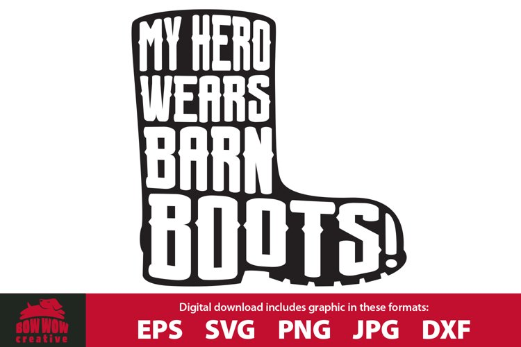 My Hero Wears Barn Boots - Farm SVG Cutting File example image 1