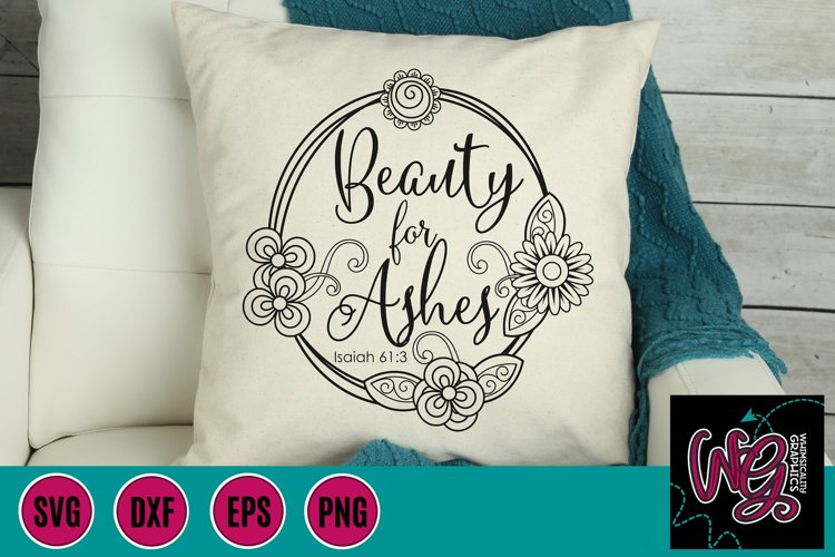 Beauty For Ashes SVG, DXF, PNG, EPS
