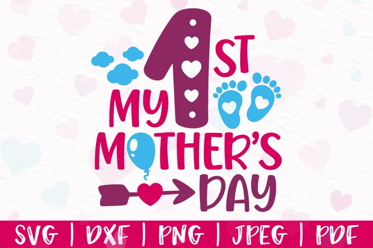 My 1st Mothers Day svg, My First Mothers Day svg, dxf, png