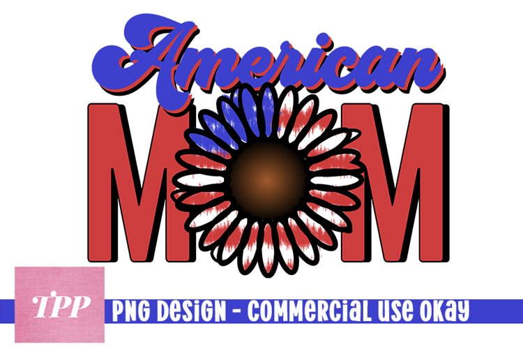 American Mom Sunflower png, Mama Sublimation Design