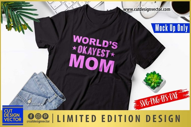 World's Okayest Mom SVG example image 1