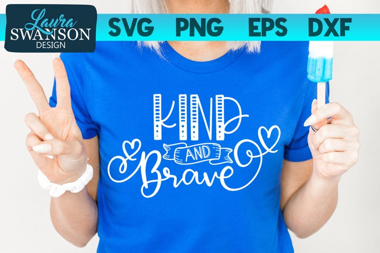 Kind and Brave SVG Cut File | Motivational SVG Cut File