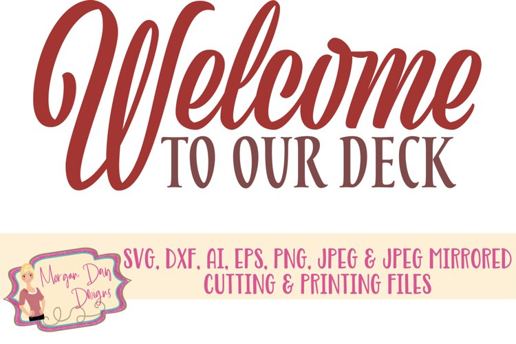 Welcome To Our Deck SVG, DXF, AI, EPS, PNG. JPEG example image 1
