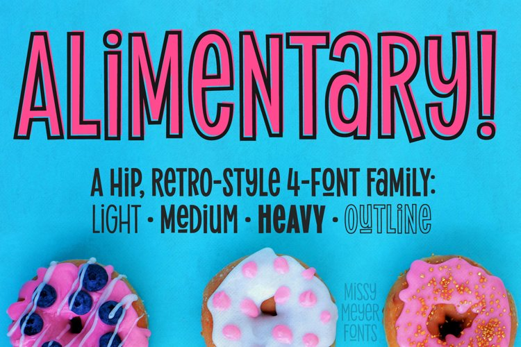 Alimentary - a hip and retro font family!