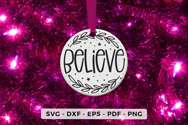 Christmas Ornament SVG, Believe, Christmas SVG, DXF, PNG example image 1