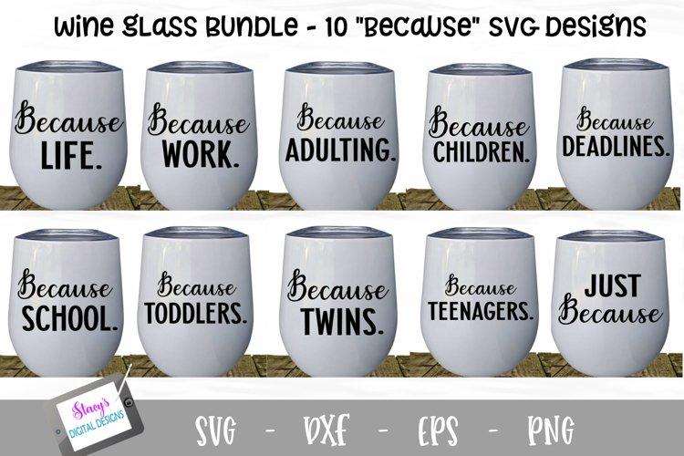Because Wine Glass Bundle - Includes 10 wine glass designs