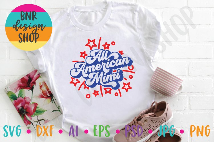 All American Mimi SVG, Fourth of July SVG File