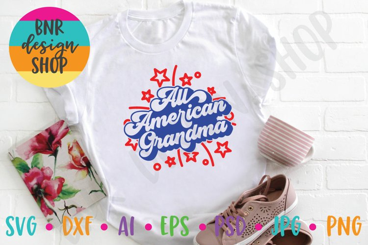 All American Grandma SVG, Fourth of July SVG File