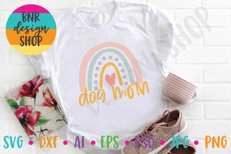 Dog Mom SVG, Rainbow SVG, Mom SVG, SVG File, Cut File