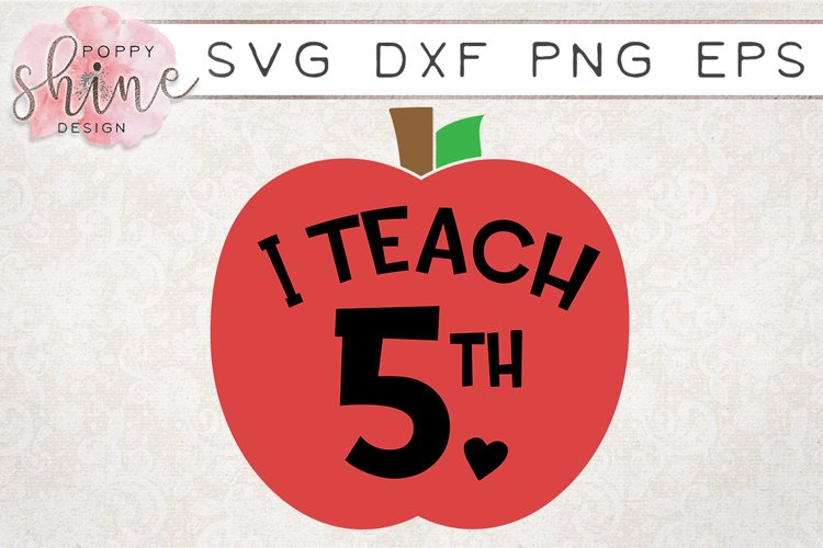 I Teach 5th SVG PNG EPS DXF Cutting Files
