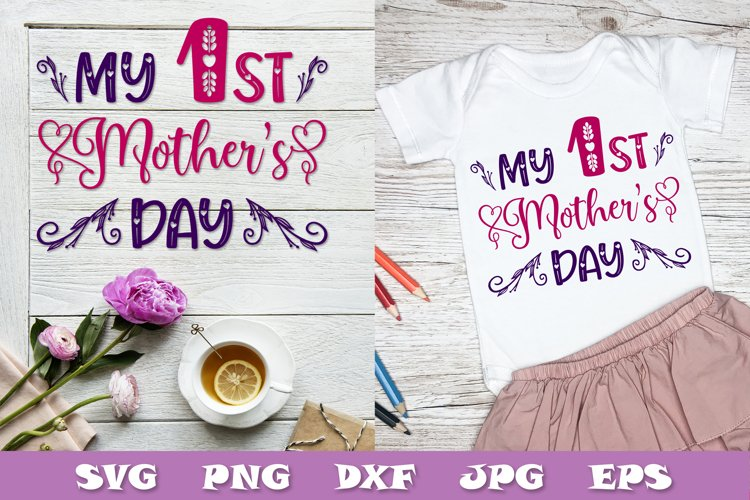 My 1st Mothers day SVG PNG DXF - first mothers day svg