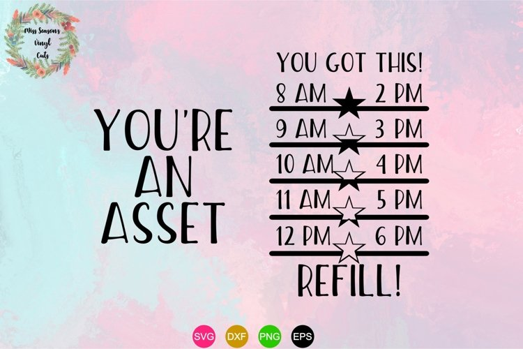 Youre an Asset Water Bottle SVG, DXF, Eps, Png Digital Cut