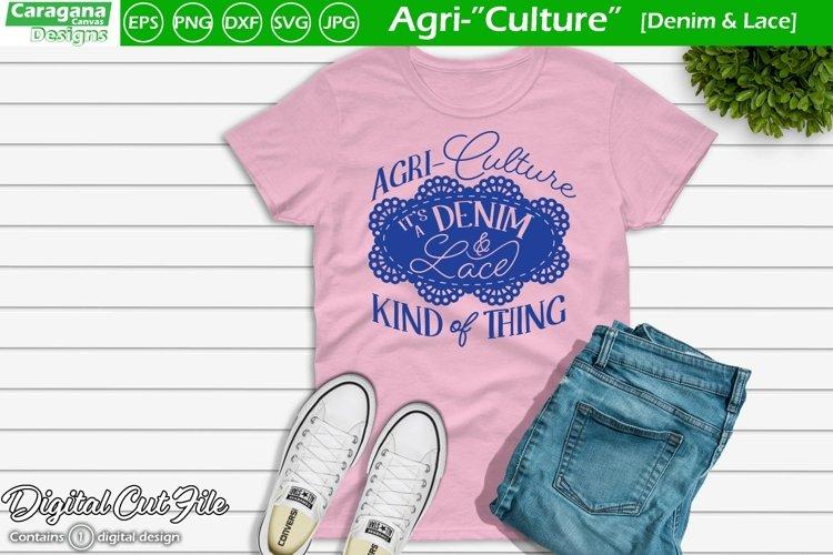Agri-Culture - Denim & Lace