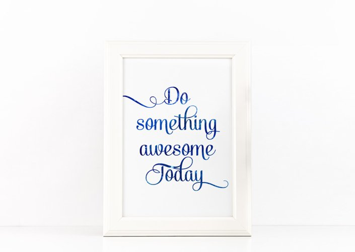 Do Something Awesome Today Poster Inspirational Quote to Print in Space Blue Watercolor + SVG files example image 1