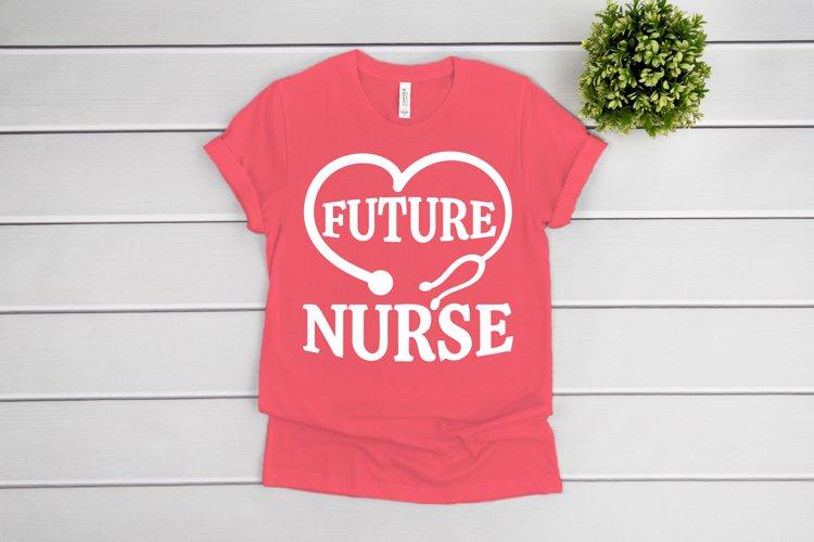 Nurse SVG, Future Nurse SVG files for Cricut, Nurse Life svg