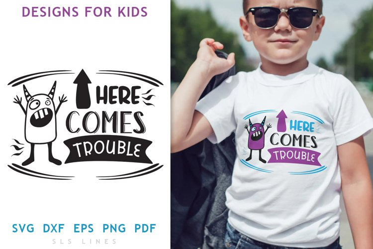 Kids Monster Design SVG - Here Comes Trouble PNG