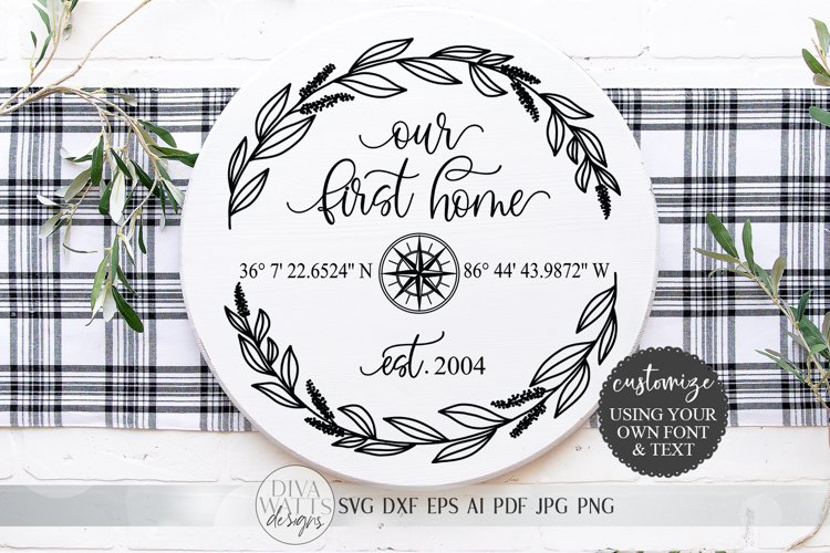 Our First Home SVG   Longitude Latitude SVG   Farmhouse example image 1