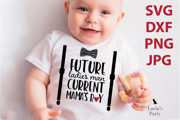 Future Ladies Man Current Mamas Boy SVG PNG DXF JPG