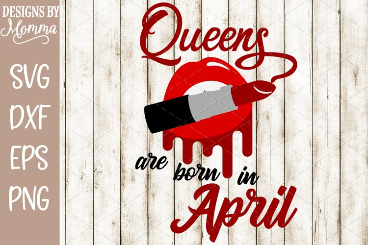 Queens are born in April Lipstick SVG example image 1