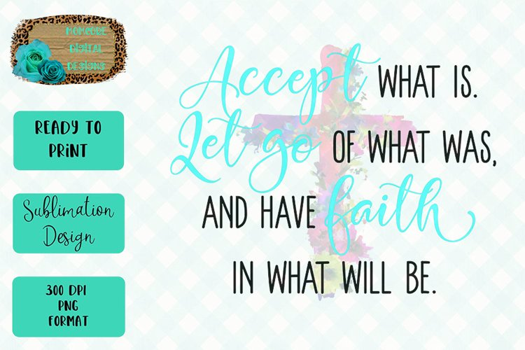 Accept, Let Go, and Have Faith Sublimation Design example image 1