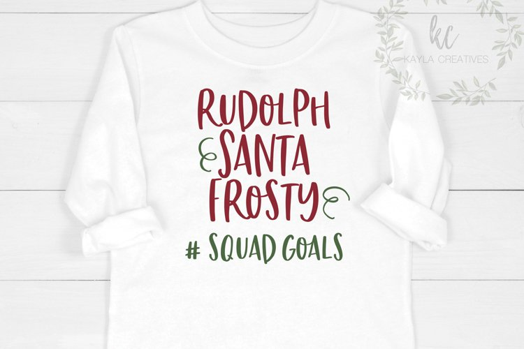 Rudolph, Santa, Frosty Squad Goals SVG, Christmas SVG example image 1