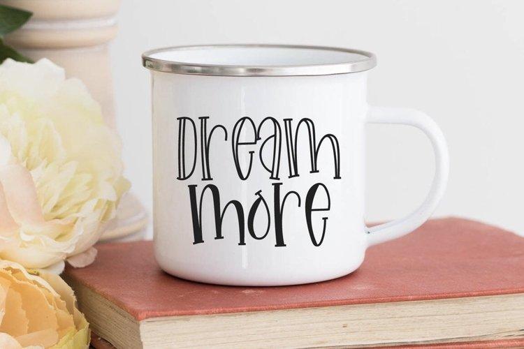 Dream More SVG - Inspirational SVG