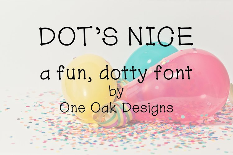 Dots Nice - a fun, dotty font