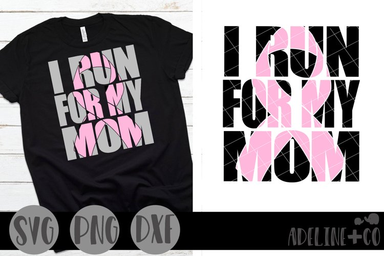 I run for my mom, SVG, PNG, DXF, cancer, ribbon, awareness