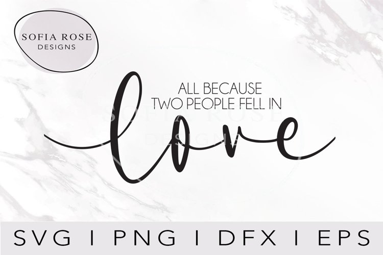 All Because Two People Fell In love SVG- Fell in Love SVG example image 1
