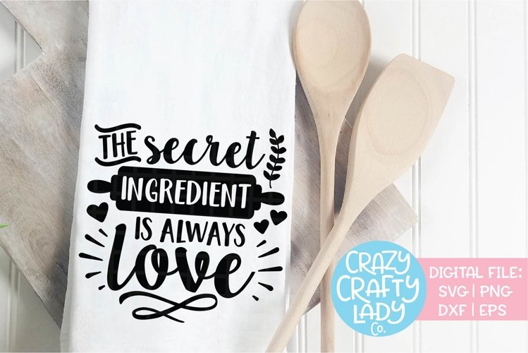 The Secret Ingredient Is Always Love SVG DXF Cut File example image 1